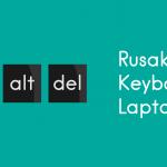 Rusaknya Keyboard Laptop yang Lama Tidak Terpakai